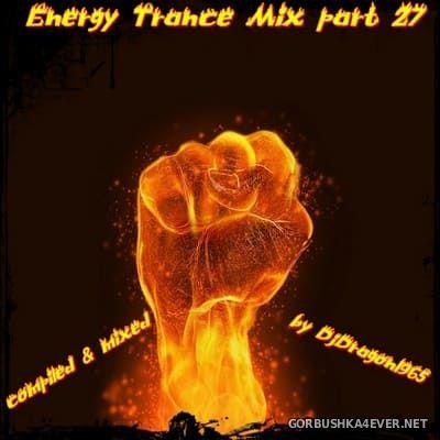 DJ Dragon1965 - Energy Trance Mix (Part 27) [2021]