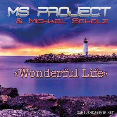 MS Project & Michael Scholz - Wonderful Life [2021]