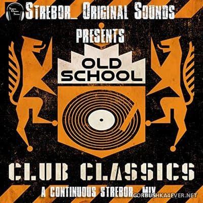 Old School Club Classics [2021] by Strebor