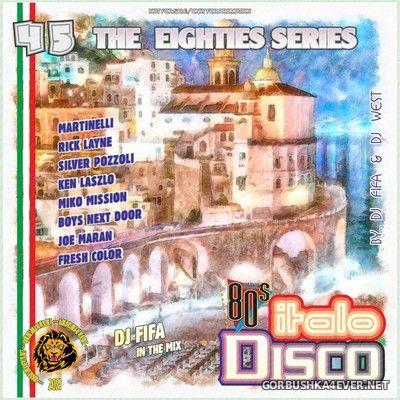 [The Eighties Series] ItaloDisco Mix vol 45 [2020] by DJ Fifa