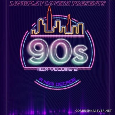 90s Mix vol 2 - A New Decade [2021] Mixed by Longplay Loverz