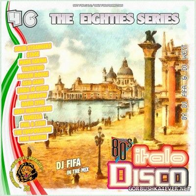 [The Eighties Series] ItaloDisco Mix vol 46 [2021] by DJ Fifa