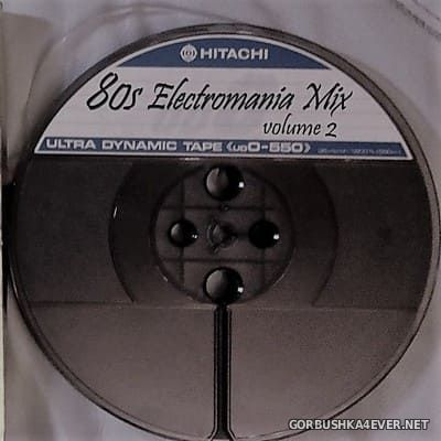 80s Electromania Mix vol 2 [2021] Mixed by Only Mix