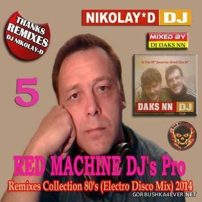 Remixes Collection 80s vol 5 [2014] by DJ Daks NN & DJ Nikolay-D