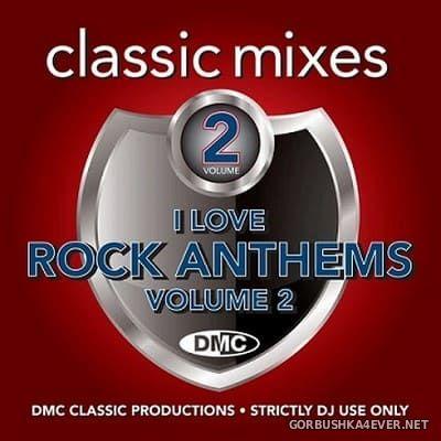 [DMC] Classic Mixes - I Love Rock Anthems vol 2 [2021]