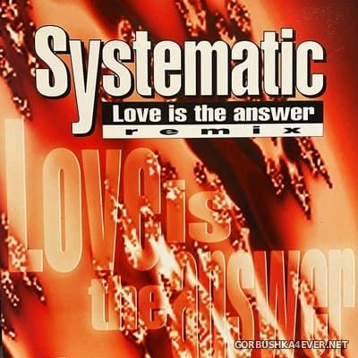 Systematic - Love Is The Answer (Remix) [2021]