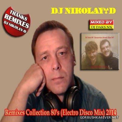 Remixes Collection 80s vol 1 [2014] by DJ Daks NN & DJ Nikolay-D
