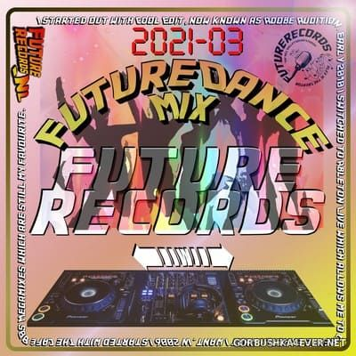 [Future Records] Future Dance Weekend Mix 2021-03 [2021]