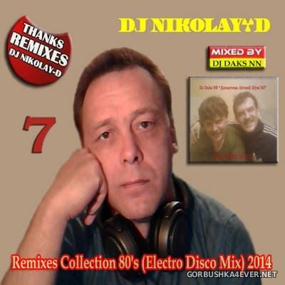 Remixes Collection 80s vol 7 [2014] by DJ Daks NN & DJ Nikolay-D