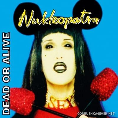 Dead Or Alive - Nukleopatra [2021] Invincible Edition