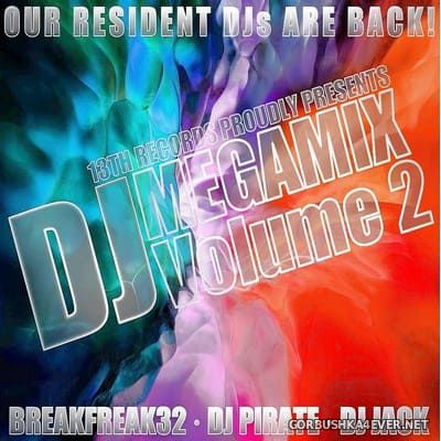 [13th Records] DJ Megamix vol 2 [2021] Mixed by Breakfreak32, DJ Pirate & DJ Jack