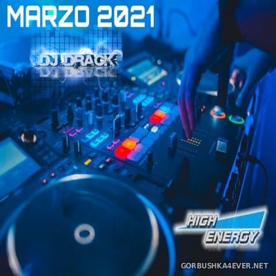 DJ Drack - High Energy Marzo Mix 2021