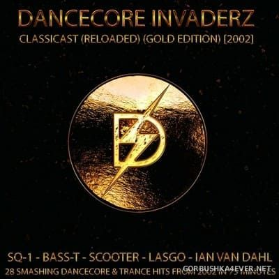 ClassiCast (Reloaded) vol 3 - Gold Edition 2002 [2021] Mixed by Dancecore Invaderz