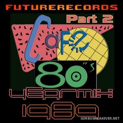 [Future Records] Cafe 80s Yearmix 1989 [2021] Part 2