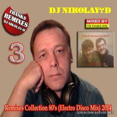 Remixes Collection 80s vol 3 [2014] by DJ Daks NN & DJ Nikolay-D