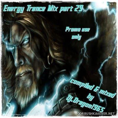 DJ Dragon1965 - Energy Trance Mix (Part 29) [2021]