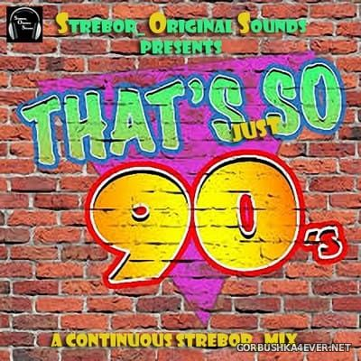 That's Just So 90's [2021] by Strebor