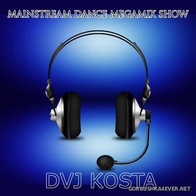DJ Kosta - Mainstream Dance Megamix Show [2021]