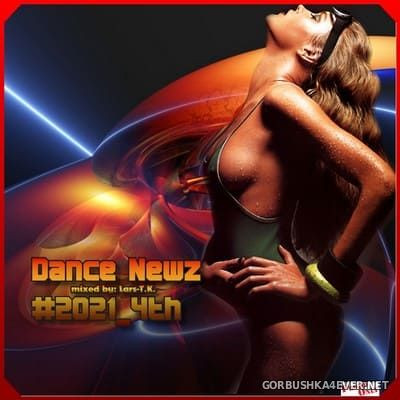 Dance Newz #2021-4th [2021] Mixed by Lars-T.K