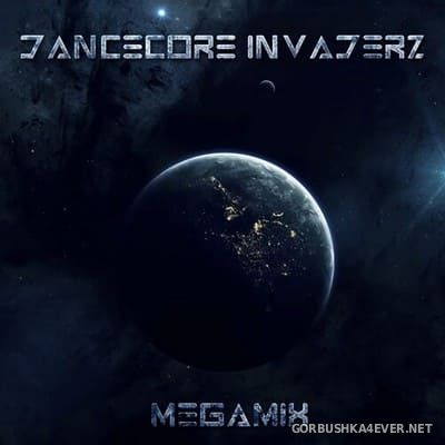 Best Of Dancecore Invaderz Megamix [2021] by Dancecore Invaderz