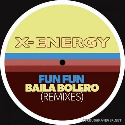 Fun Fun - Baila Bolero (Remixes) [2021]