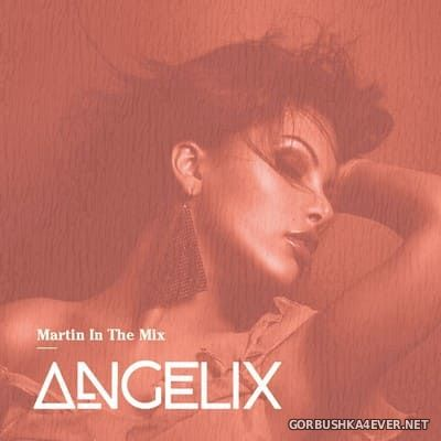 Martin In The Mix - Angelix 63 [2021] March