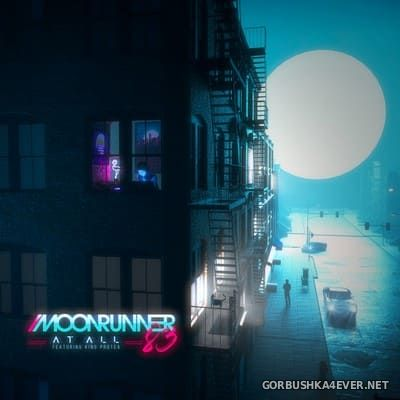 Moonrunner83 feat King Protea - At All [2021]