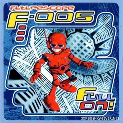 [TBA] Futurescope F-006 - Full On! [1996] Mixed by DJ C.A.
