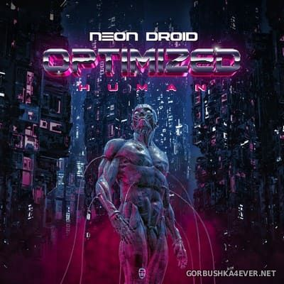 Neon Droid - Optimized Human [2020]