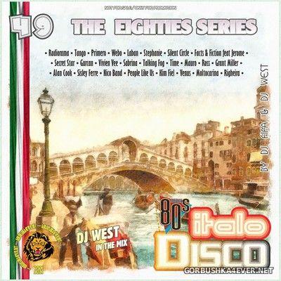 [The Eighties Series] ItaloDisco Mix vol 49 [2021] by DJ West