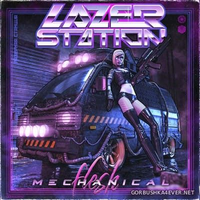 Lazer Station - Mechanical Flesh [2020]