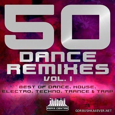 [Remix Centre] 50 Dance Remixes vol 1 [2021]