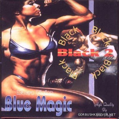 [Blue Magic] Black (The New History of Rap & Soul) vol 2 [2000]