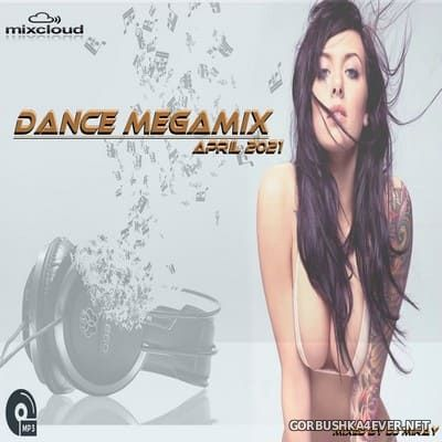 DJ Miray - Dance Megamix April 2021