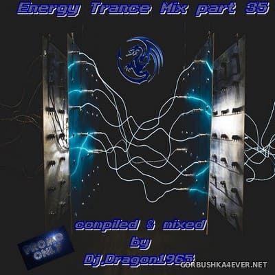 DJ Dragon1965 - Energy Trance Mix (Part 35) [2021]