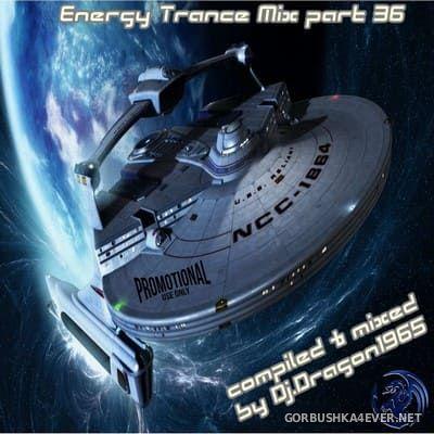 DJ Dragon1965 - Energy Trance Mix (Part 36) [2021]