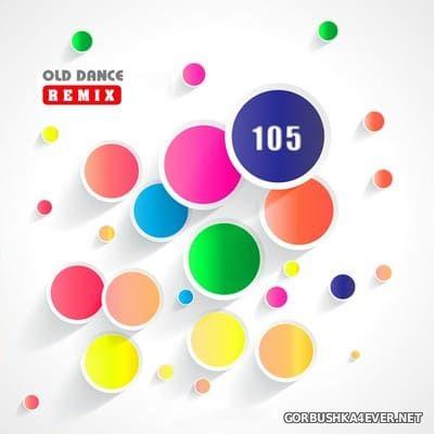 Old Dance Remix vol 105 [2021]