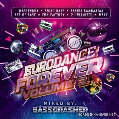 Eurodance Forever volume 3 [2021] Mixed by BassCrasher