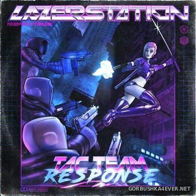 Lazer Station - Tac Team Response [2020]