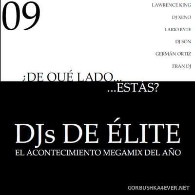 DJs de Élite 09 [2009] Mixed by Lawrence King, DJ Xeno, Lario Byte, DJ Son, DJ Go & Fran DJ