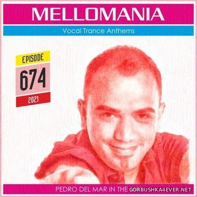 Pedro Del Mar - Mellomania Vocal Trance Anthems Episode 674 [2021]