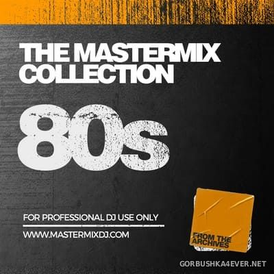 [Mastermix] The Mastermix Collection - 80s [2021]