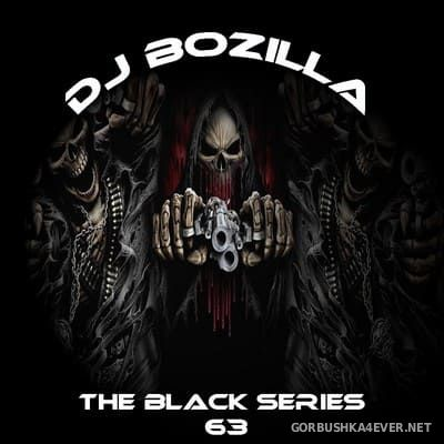 DJ Bozilla - The Black Series 63 [2021]