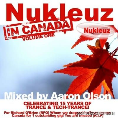 Nukleuz In Canada vol 1 [2011] Mixed by Aaron Olson