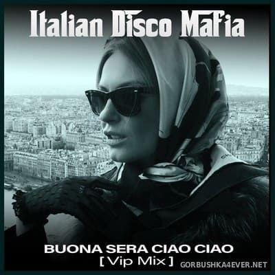 Italian Disco Mafia - Buona Sera Ciao Ciao (Vip Mix) [2021]