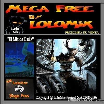 Mega Free [2009] Mixed by LoloMix
