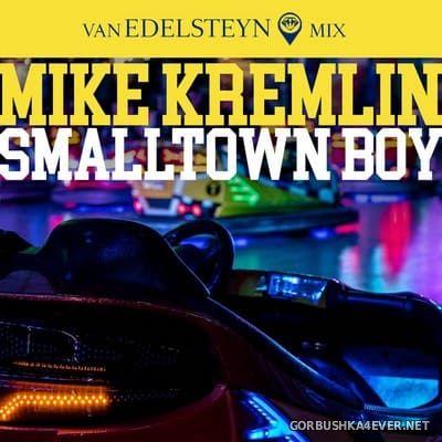 Mike Kremlin - Smalltown Boy (Van Edelsteyn Mix) [2021]