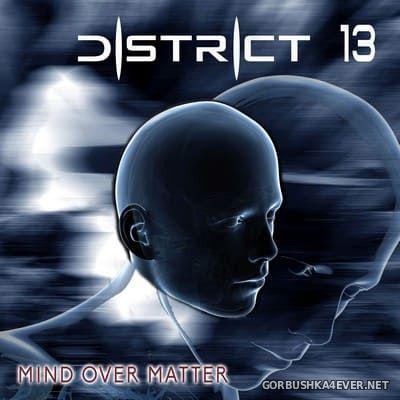 District 13 - Mind Over Matter [2021]