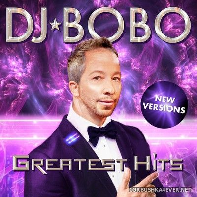 DJ Bobo - Greatest Hits (New Versions) [2021]