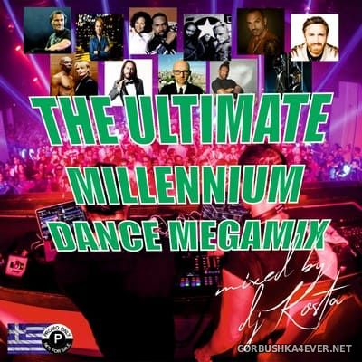 DJ Kosta - The Ultimate Millennium Dance Megamix [2021]